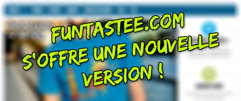 Funtastee s'offre une nouvelle version !